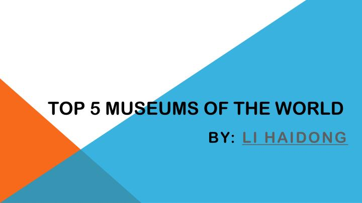 top 5 museums of the world n.