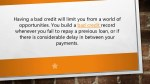 having a bad credit will limit you from a world