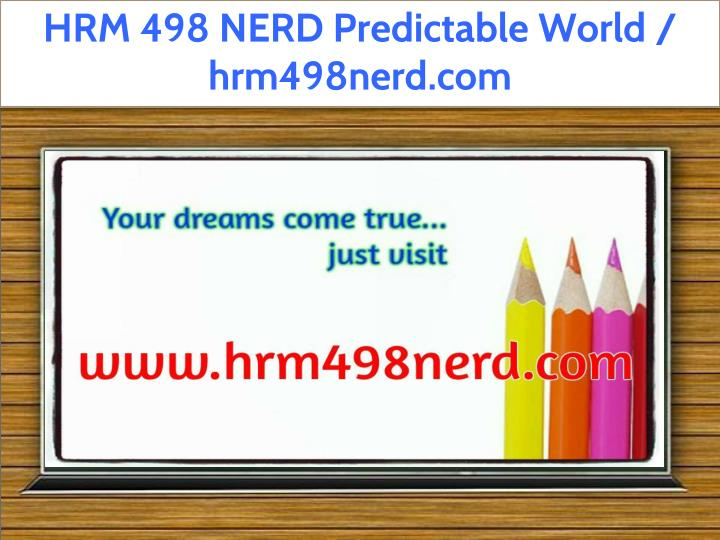 hrm 498 nerd predictable world hrm498nerd com n.