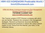 hrm 420 homework predictable world hrm420homework 20