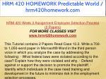 hrm 420 homework predictable world hrm420homework 22