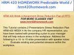 hrm 420 homework predictable world hrm420homework 33