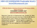 hrm 420 homework predictable world hrm420homework 42