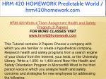 hrm 420 homework predictable world hrm420homework 43