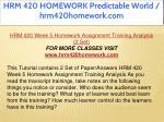 hrm 420 homework predictable world hrm420homework 49