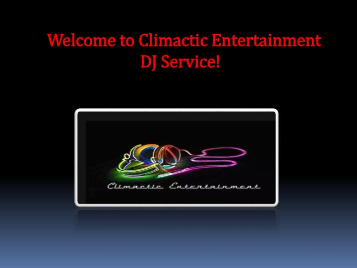 welcome to climactic entertainment dj service n.