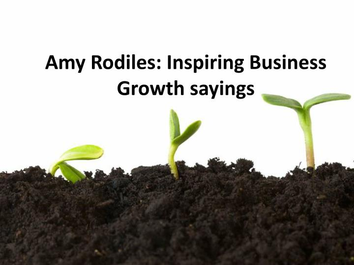 amy rodiles inspiring business growth sayings n.