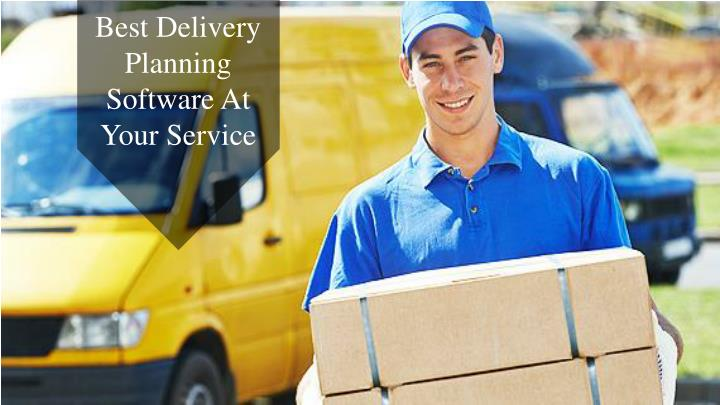 best delivery planning software at your service n.