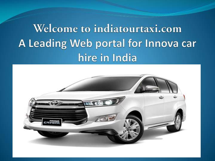 welcome to indiatourtaxi com a leading web portal for innova car hire in india n.