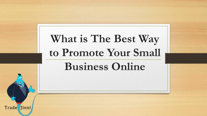 what is the best way to promote your small business online n.