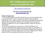 fin 515 education on your terms tutorialrank com 25