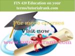 fin 420 education on your terms tutorialrank com