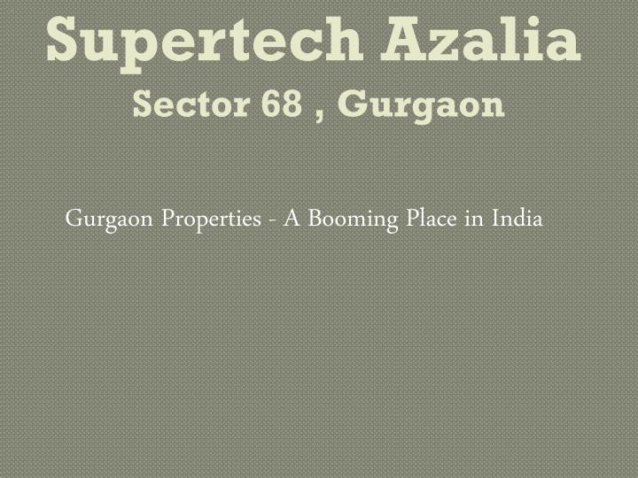 supertech azalia sector 68 gurgaon n.
