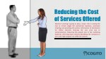 reducing the cost of services offered machine