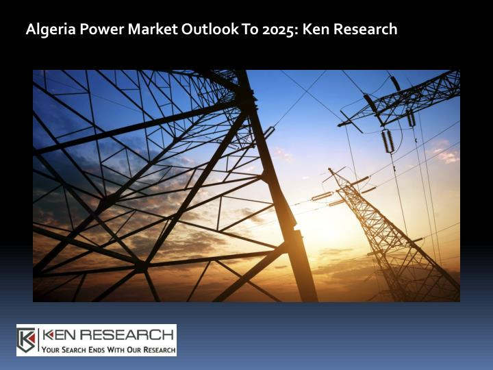 algeria power market outlook to 2025 ken research n.