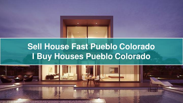 sell house fast pueblo colorado i buy houses pueblo colorado n.