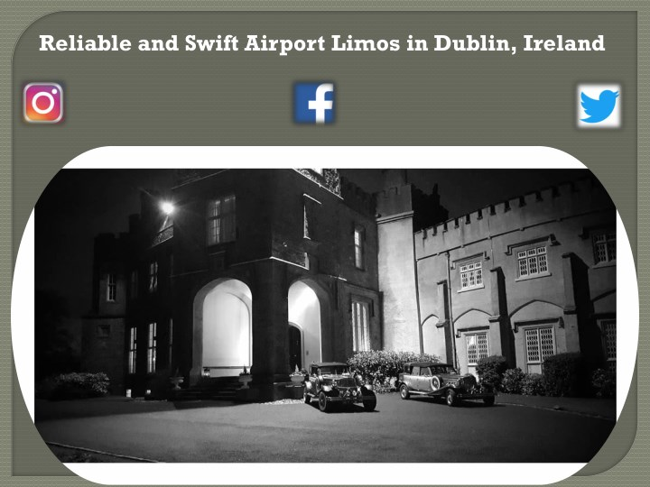 reliable and swift airport limos in dublin ireland n.