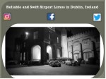 reliable and swift airport limos in dublin ireland