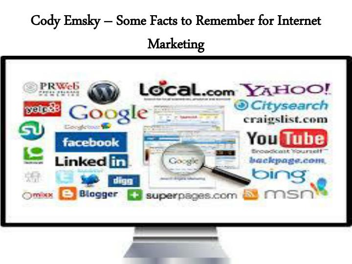 cody emsky some facts to remember for internet marketing n.