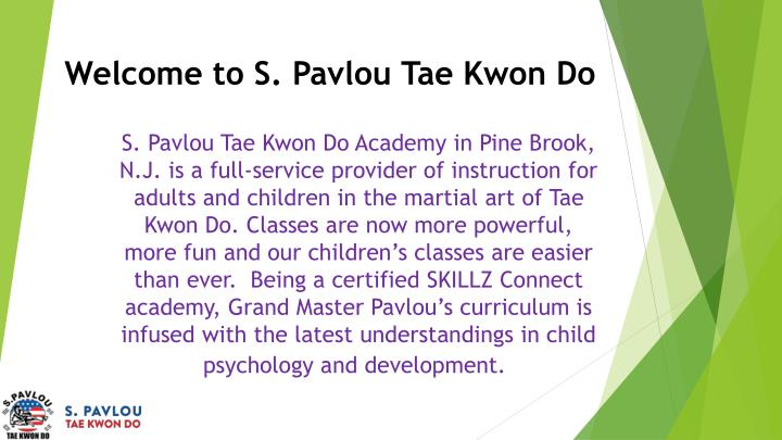 w elcome to s pavlou tae kwon do n.