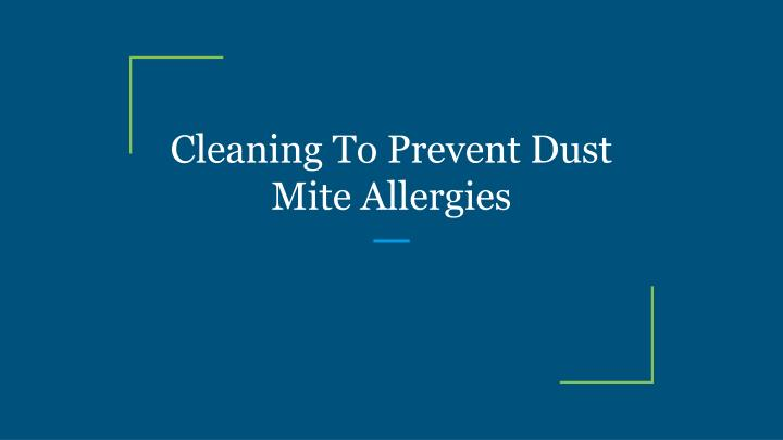 cleaning to prevent dust mite allergies n.