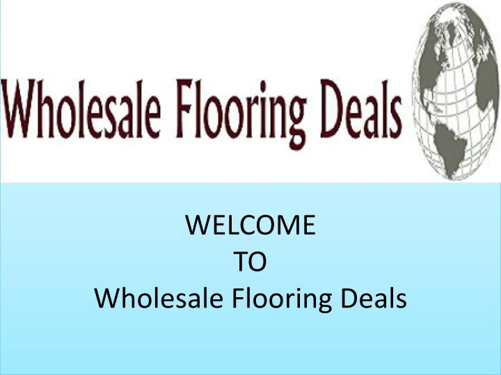 welcome to wholesale flooring deals n.
