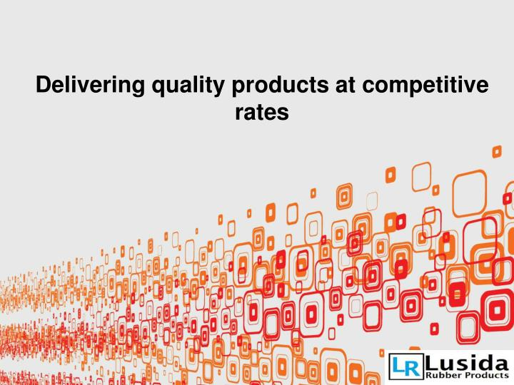 delivering quality products at competitive rates n.