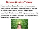 become creative thinker
