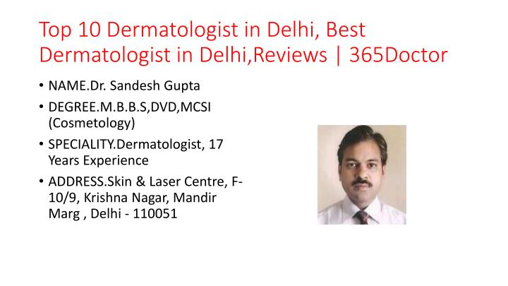 top 10 dermatologist in delhi best dermatologist in delhi reviews 365doctor n.
