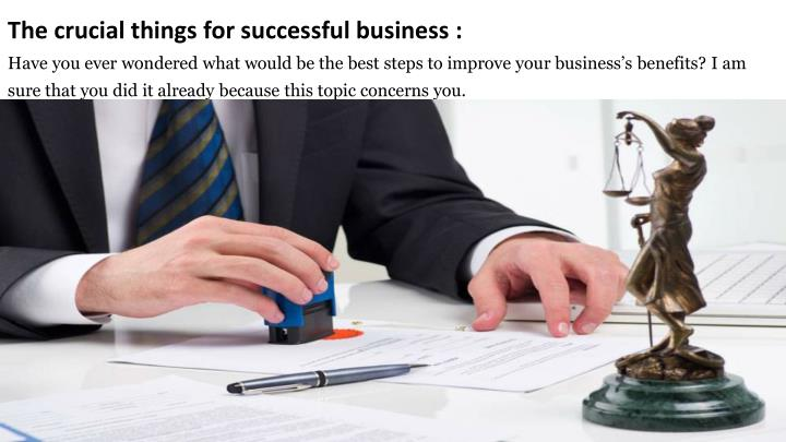 the crucial things for successful business have n.
