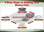 4 easy steps to getting your money fast