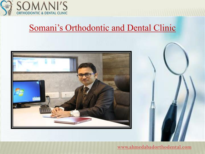 somani s orthodontic and dental clinic n.
