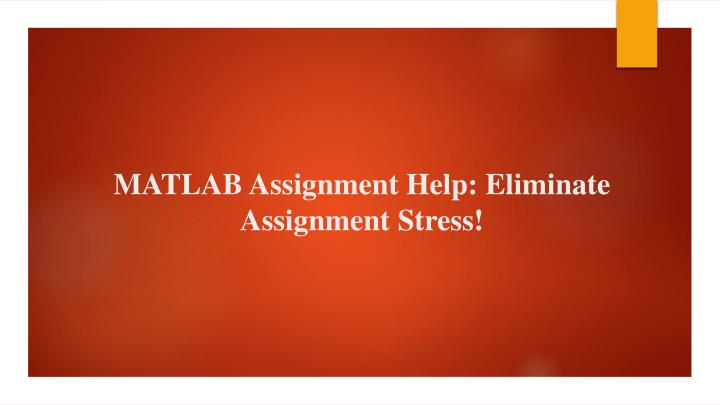 matlab assignment help eliminate assignment stress n.