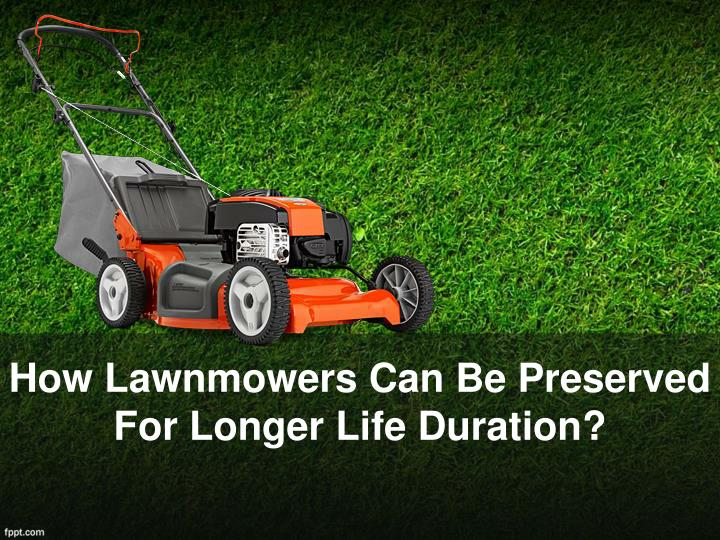 how lawnmowers can be preserved for longer life duration n.