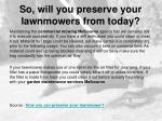 so will you preserve your lawnmowers from today