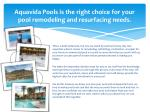aquavida pools is the right choice for your pool remodeling and resurfacing needs
