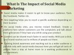 what is t he i mpact of social m edia m arketing