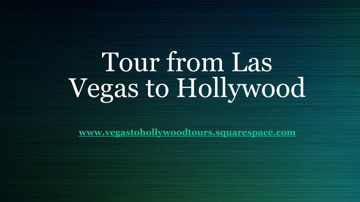 tour from las vegas to hollywood n.