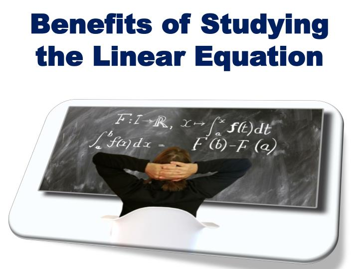 benefits of studying the linear equation n.