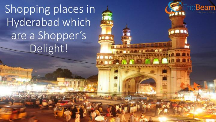 shopping places in hyderabad which are a shopper s delight n.