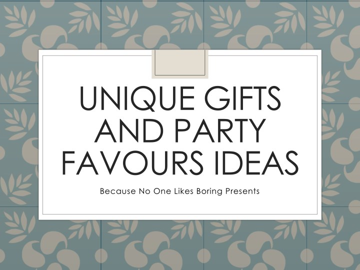 unique gifts and party favours ideas n.