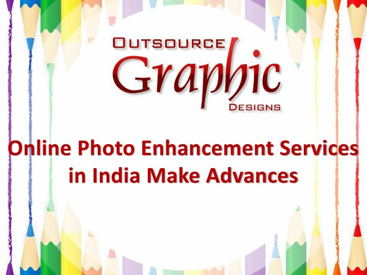 online photo enhancement services in india make n.