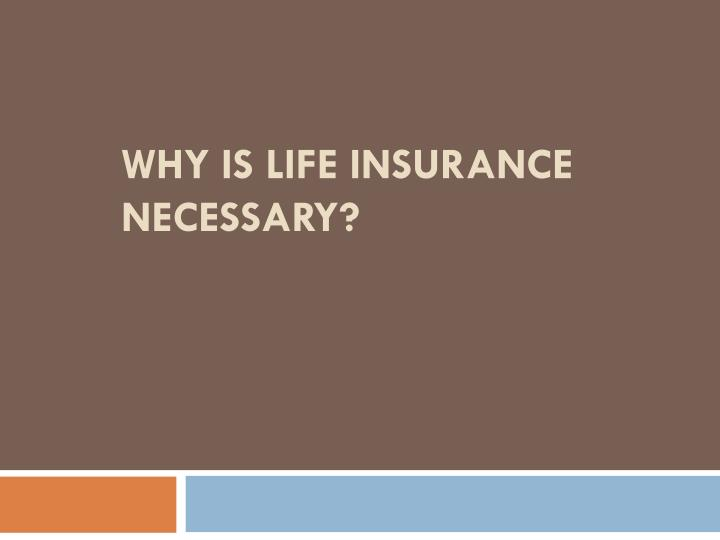 why is life insurance necessary n.