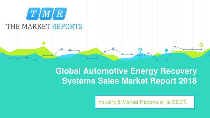 global automotive energy recovery systems sales market report 2018 n.