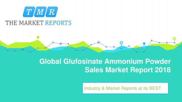 global glufosinate ammonium powder sales market report 2018 n.