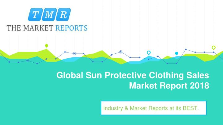 global sun protective clothing sales market report 2018 n.