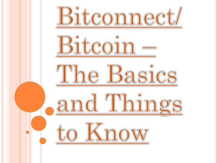 bitconnect bitcoin the basics and things to know n.