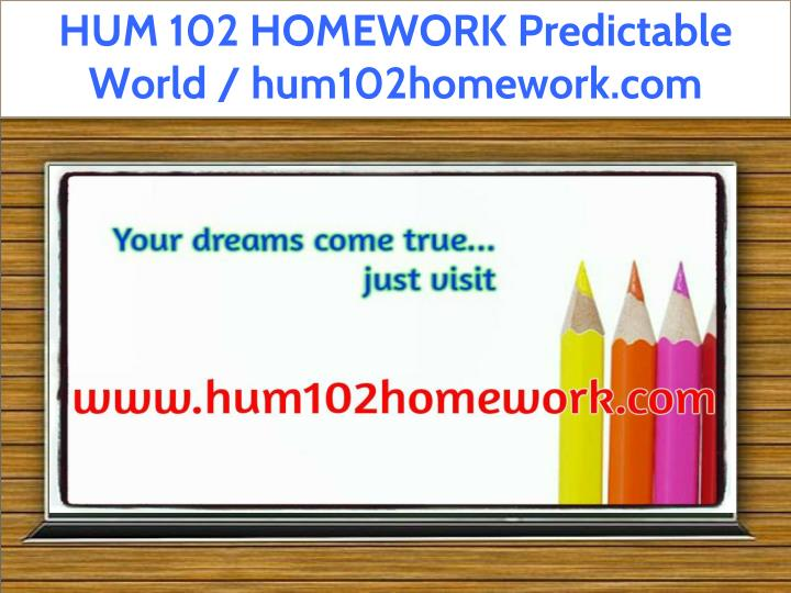hum 102 homework predictable world hum102homework n.