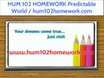 hum 102 homework predictable world hum102homework