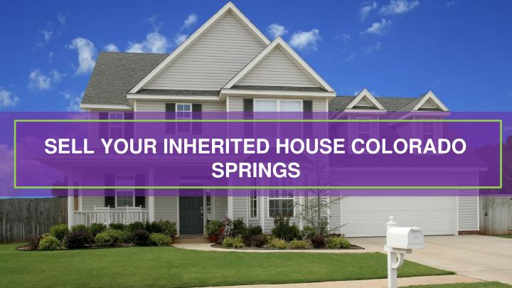 sell your inherited house colorado springs n.